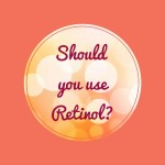 Should you use Retinol?