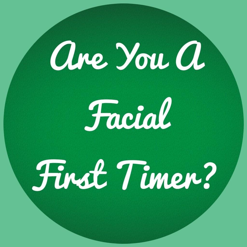 Facial First Timer
